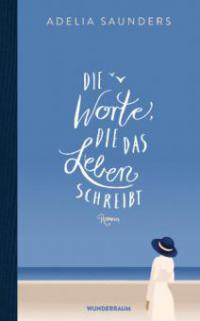 Die Worte, die das Leben schreibt - Adelia Saunders