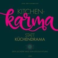 Kitchenkarma statt Küchendrama -
