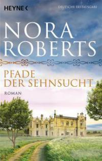 Pfade der Sehnsucht - Nora Roberts