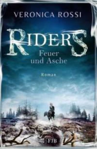 Riders - Feuer und Asche - Veronica Rossi