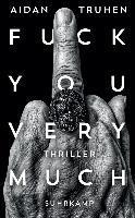 Fuck you very much - Aidan Truhen