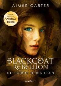 Blackcoat Rebellion - Die Bürde der Sieben - Aimée Carter