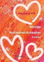 Winzige Wahrscheinlichkeiten - Alexandra Kiel