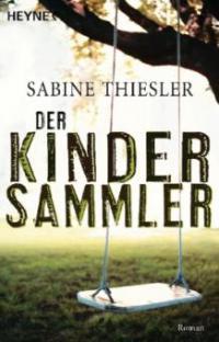 Der Kindersammler - Sabine Thiesler