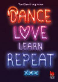 Dance. Love. Learn. Repeat. - Tom Ellen Lucy Ivison