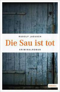 Die Sau ist tot - Rudolf Jagusch