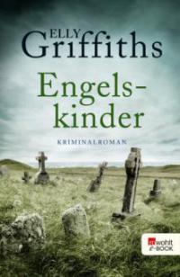 Engelskinder - Elly Griffiths