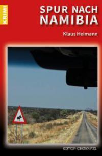 Spur nach Namibia - Klaus Heimann