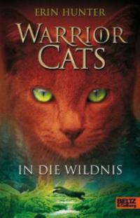 Warrior Cats Staffel 1/01. In die Wildnis - Erin Hunter