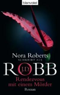 Rendezvous mit einem Mörder - J. D. Robb