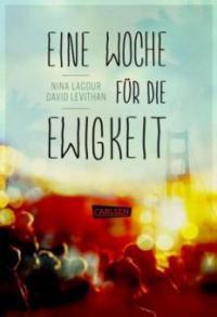 Eine Woche für die Ewigkeit - Nina Lacour, David Levithan
