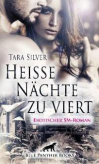 Heiße Nächte zu viert - Tara Silver