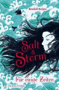 Salt & Storm. Für ewige Zeiten - Kendall Kulper