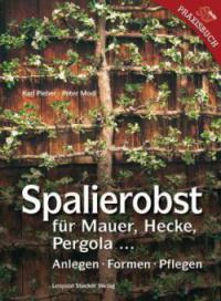 Spalierobst - Karl Pieber, Peter Modl