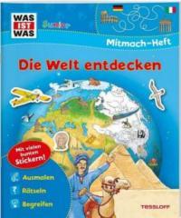 WAS IST WAS Junior Mitmach-Heft Die Welt entdecken - Tatjana Marti