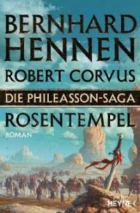 Die Phileasson-Saga - Rosentempel - Bernhard Hennen, Robert Corvus