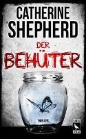Der Behüter: Thriller - Catherine Shepherd