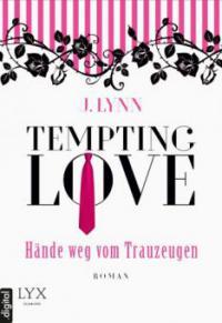 Tempting Love - Hände weg vom Trauzeugen - J. Lynn