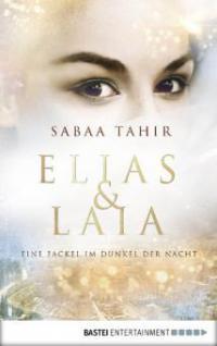 Elias & Laia - Eine Fackel im Dunkel der Nacht - Sabaa Tahir