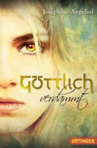 Göttlich verdammt - Josephine Angelini