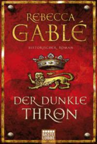 Der dunkle Thron - Rebecca Gablé