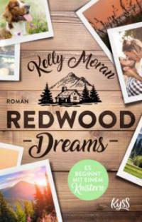 Redwood Dreams - Es beginnt mit einem Knistern - Kelly Moran