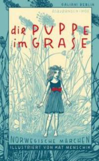 Die Puppe im Grase - Peter Christen Asbjørnsen, Jørgen Moe, Kat Menschik