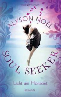 Soul Seeker - Licht am Horizont - Alyson Noël