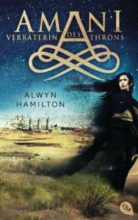 AMANI - Verräterin des Throns - Alwyn Hamilton