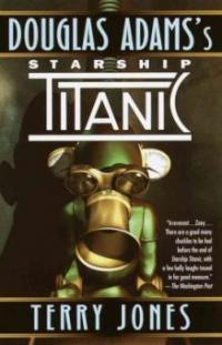 Starship Titanic - Douglas Adams, Terry Jones