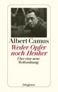 Weder Opfer noch Henker - Albert Camus