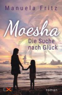 Moesha - Die Suche nach Glück - Manuela Fritz