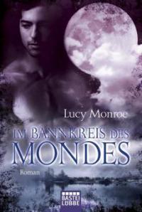 Im Bannkreis des Mondes - Lucy Monroe