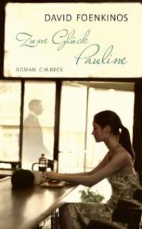 Zum Glück Pauline - David Foenkinos