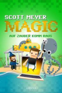 Auf Zauber komm raus - Scott Meyer