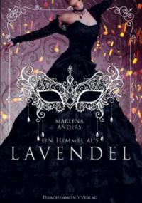Ein Himmel aus Lavendel - Marlena Anders