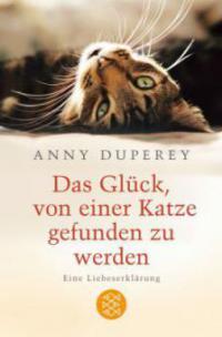 Das Glück, von einer Katze gefunden zu werden - Anny Duperey