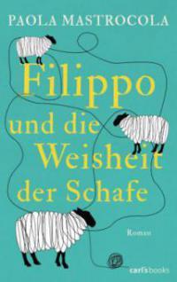 Filippo und die Weisheit der Schafe - Paola Mastrocola