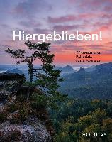 HOLIDAY Reisebuch: Hiergeblieben! - 55 fantastische Reiseziele in Deutschland - Jens van Rooij