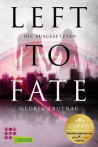 Left to Fate. Die Ausgesetzten - Gloria Trutnau