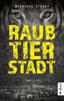 Raubtierstadt - Bernhard Stäber