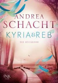 Kyria & Reb - Die Rückkehr - Andrea Schacht