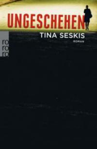 Ungeschehen - Tina Seskis