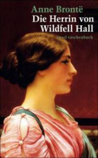 Die Herrin von Wildfell Hall - Anne Brontë