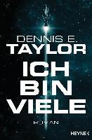 Ich bin viele - Dennis E. Taylor