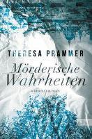 Mörderische Wahrheiten - Theresa Prammer