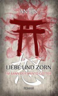 Liebe und Zorn - An Lin
