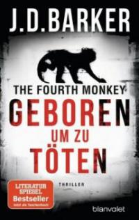 The Fourth Monkey - Geboren, um zu töten - J. D. Barker