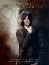 Die Chroniken der Seelenwächter - Band 21: Hinter der Maske (Urban Fantasy) - Nicole Böhm