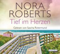Tief im Herzen - Nora Roberts